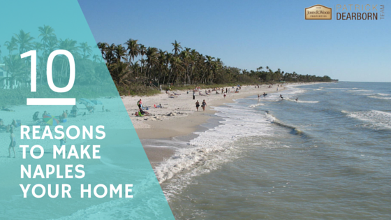 10 Reasons to Make Naples Florida Your Home